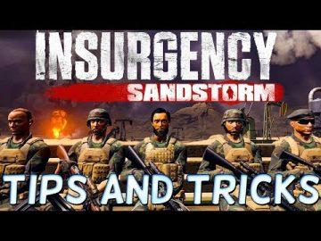 Insurgency Sandstorm TIPS and TRICKS